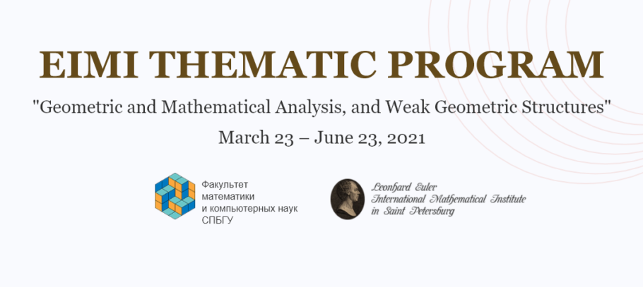 """Thematic program """"Geometric and Mathematical Analysis, and Weak Geometric Structures"""""""